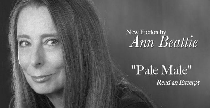 """Ann Beattie, """"Pale Male"""""""